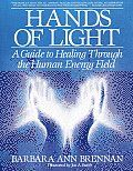 Hands of Light by Barbara Ann Brennan: With the clarity of a physicist and the compassion of a gifted healer with fifteen years of professional experience observing 5,000 clients and students, Barbara Ann Brennan presents the first in-depth study of the human energy field for people who seek happiness, health and their...