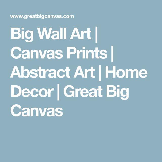 Big Wall Art | Canvas Prints | Abstract Art | Home Decor | Great Big Canvas