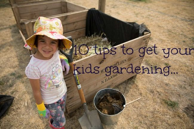 10 tips to get your kids excited about gardening!