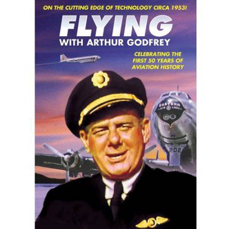 Aviation: Flying With Arthur Godfrey