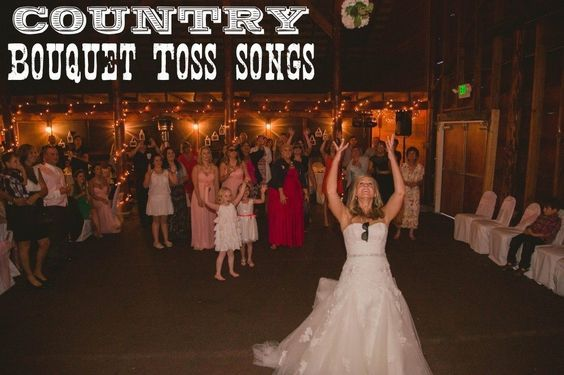 """14 Country Bouquet Toss Songs (That Aren't """"Man! I Feel Like A Woman!"""")"""