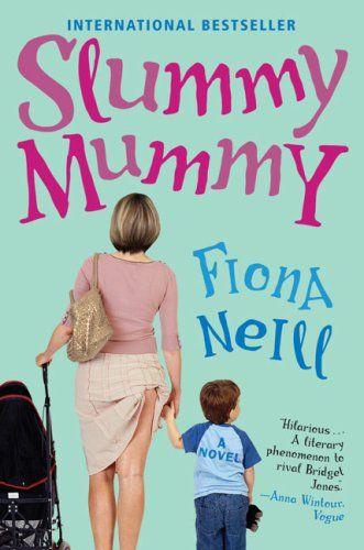 Slummy Mummy by Fiona Neill,http://www.amazon.com/dp/B001JQLN78/ref=cm_sw_r_pi_dp_mtmqtb1CK3D6J3XG