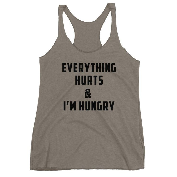 Everything Hurts & I'm Hungry Women's Fitness Tank Top 7