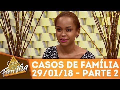 Minha sogra me ama... mas minha mãe me odeia! - Parte 2 | Casos de Família (29/01/18) - YouTube