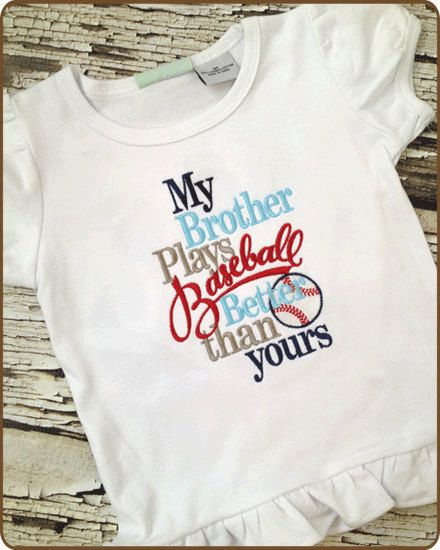 Oh I love this! ;) My Brother Plays Better Baseball Than Yours Embroidered Shirt - Baseball Tshirt - Girls Baseball - Brother Baseball Shirt on Etsy, $20.00