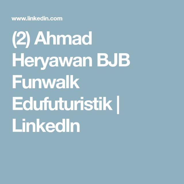 (2) Ahmad Heryawan BJB Funwalk Edufuturistik | LinkedIn