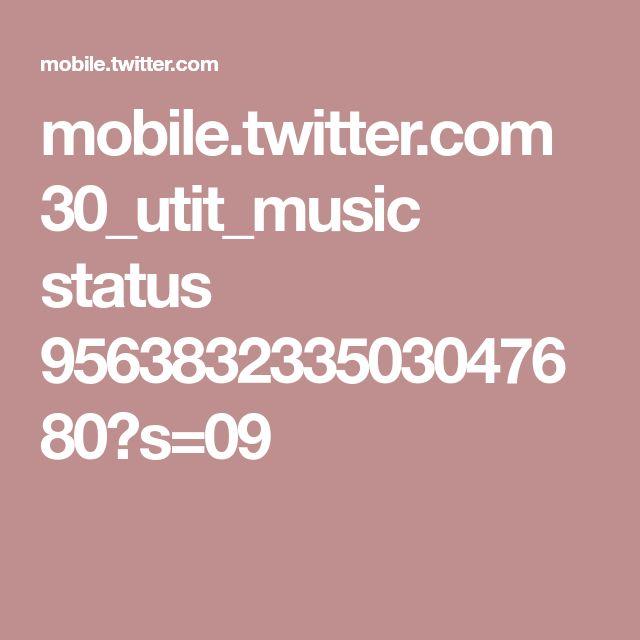 mobile.twitter.com 30_utit_music status 956383233503047680?s=09