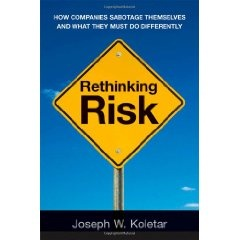 Rethinking Risk: How Companies Sabotage Themselves and What They Must Do Differently