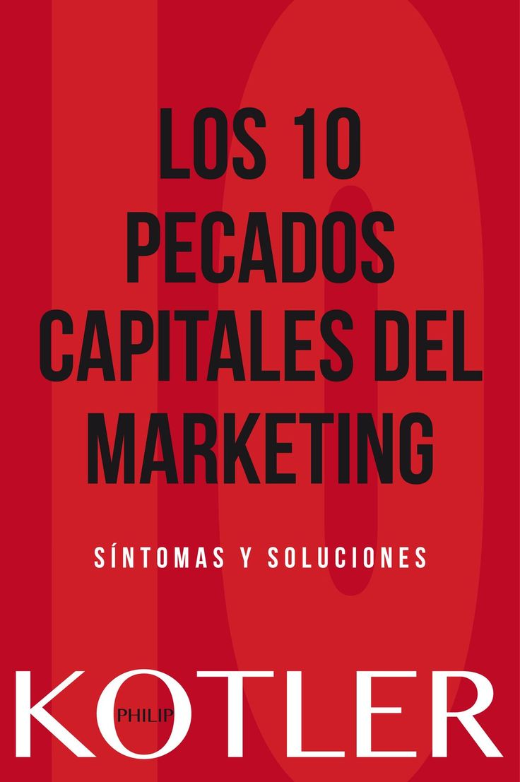 Los 10 pecados capitales del marketing por Philip Kotler.Las diez deficiencias clave de la práctica actual del marketing y sus soluciones.https://www.leadersummaries.com/resumen/los-10-pecados-capitales-del-marketing Confira as nossas recomendações! http://www.estrategiadigital.pt/category/livros-marketing-digital/