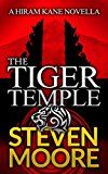 The Tiger Temple: A Hiram Kane Adventure (The Hiram Kane Adventure Series Book 1) by Steven Moore (Author) #Kindle US #NewRelease #Travel #eBook #ad