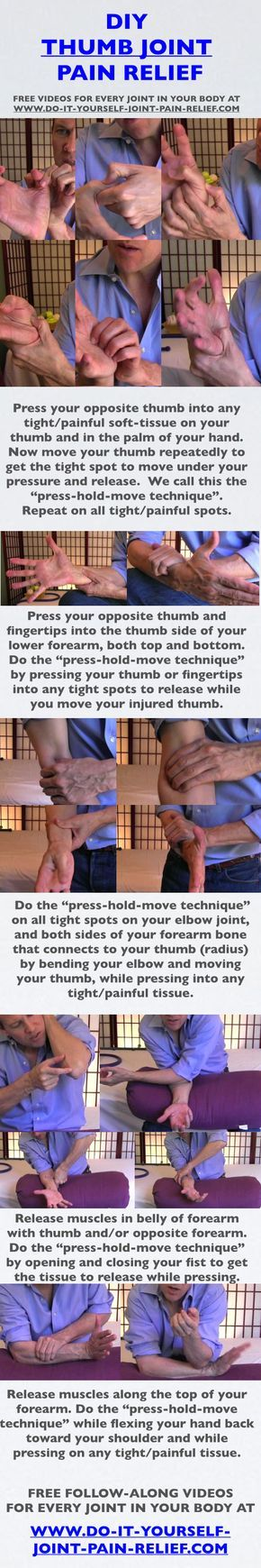 """DIY Thumb Joint Pain Relief Free follow-along videos and free pain relief """"Cheat Sheet""""... is for anybody with a painful thumb...Texter-itis, iPad-itis, etc. or any thumb injury where the bone is not currently broken. As always, Share it, Post it, Pin It, wherever you think it might help people. FREE follow-along videos of these techniques at https://www.diyjointpainrelief.com/thumb-joint-pain-relief.html"""
