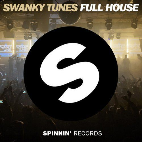 Swanky Tunes - Full House (Original Mix) - http://dutchhousemusic.net/swanky-tunes-full-house-original-mix/
