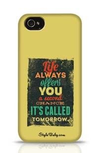 Life Always Offers You A Second Chance It Is Called Tomorrow Apple iPhone 4 Phone Case