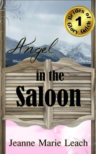 FREE:  Angel In The Saloon (Brides of Glory Gulch) by Jeanne Marie Leach, http://www.amazon.com/gp/product/B008RQ3CEK/ref=cm_sw_r_pi_alp_XL0jqb090C8RWKindle Freebies, Free Kindle, Free Ebook, Reading Ebook, Reading Kindle, Kindle Book, Kindle Stores, Kindle Reading, Free Reading