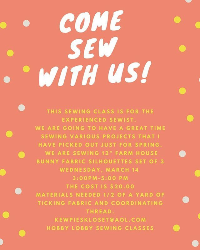 Join us for sewing class at Hobby Lobby in March  All you