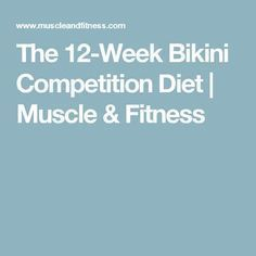 The 12-Week Bikini Competition Diet | Muscle & Fitness #fitnessdietcompetition #fitnessdietbikini