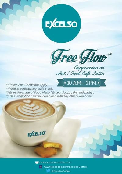 FREE Flow Cappuccino or Hot / Iced Cafe Latte for every purchase of Food Menu at Excelso Coffee start at 10 AM until 01 PM. T&C Apply
