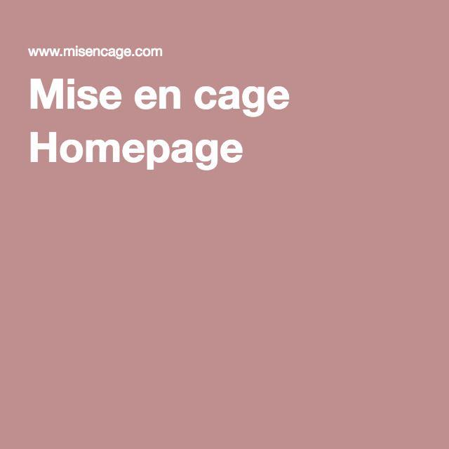 Mise en cage Homepage