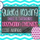 This pack includes 6 Guided Reading Observation Checklists.  Level A-B Level C-D Level E-H Level I-J Level K-L Level M & Up  There are 3 sectio...