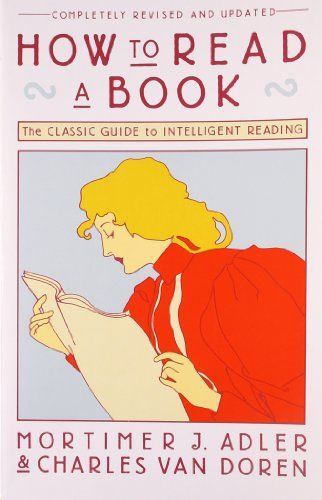 How to Read a Book: The Classic Guide to Intelligent Reading (A Touchstone book) by Mortimer J. Adler http://www.amazon.com/dp/0671212095/ref=cm_sw_r_pi_dp_uzV5tb0B3XXMW