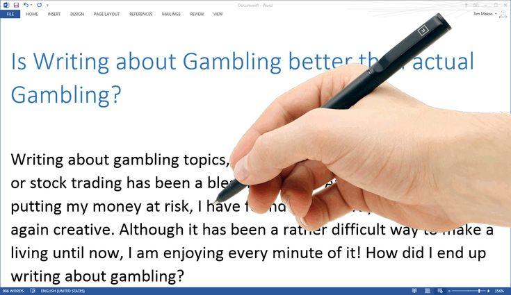 Is Writing about Gambling better than actual Gambling?