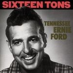 """""""Sixteen Tons"""" by Tennesee Ernie Ford, one of the greatest songs ever recorded."""