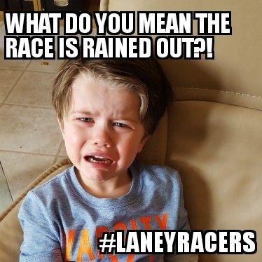 No Race? Rained out? Go Kart, Quarter Midget, #racing, dirt track www.laneyracers.com www.facebook.com/laneyracers