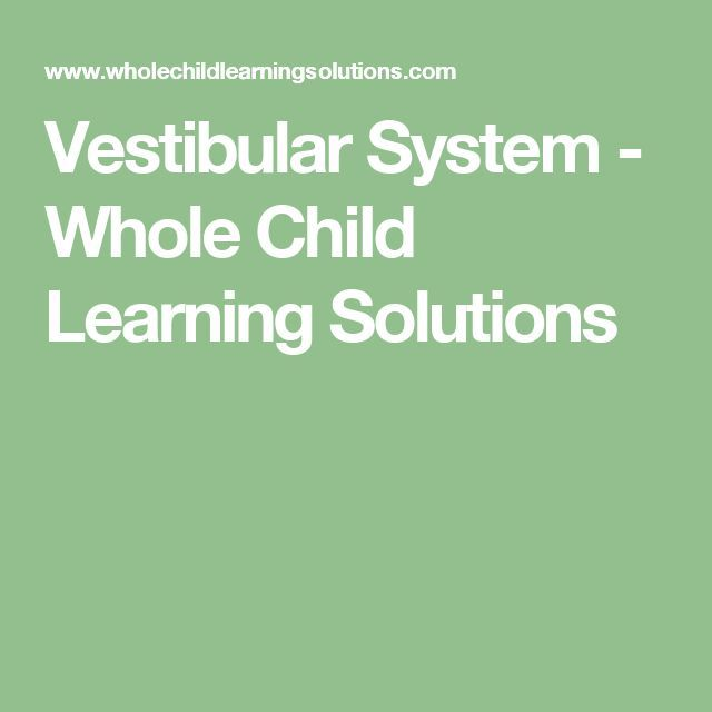 Vestibular System - Whole Child Learning Solutions
