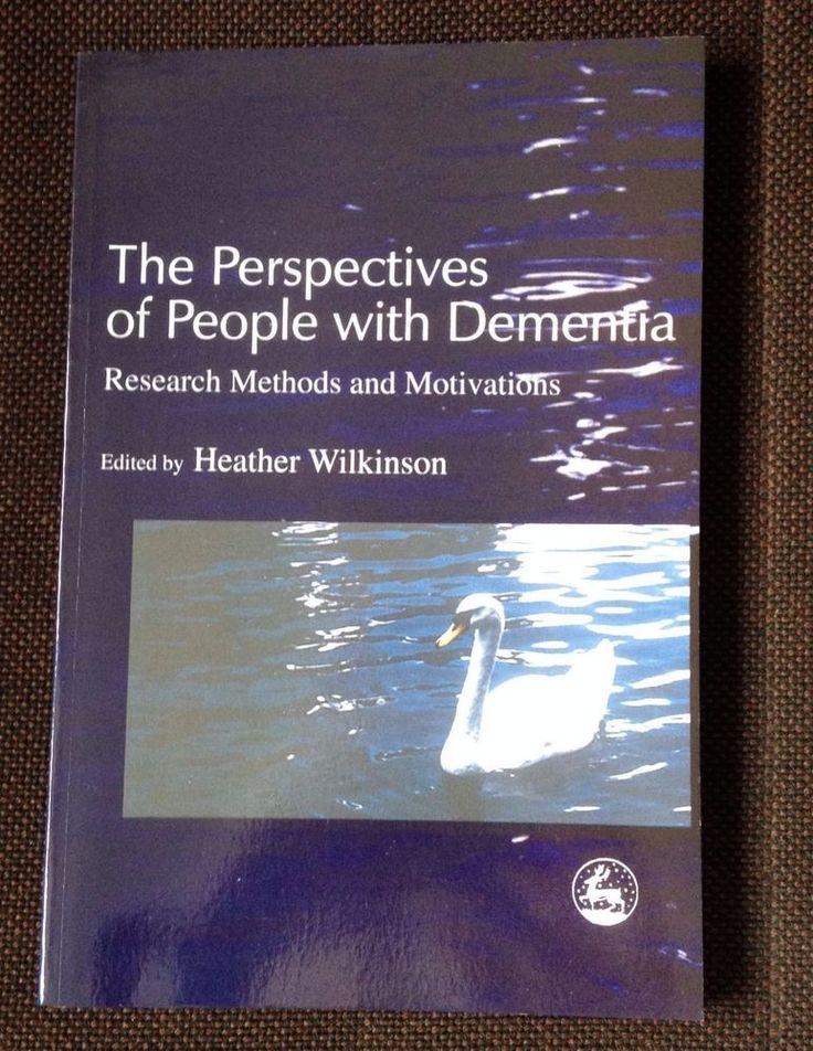 The Perspectives of People with Dementia: Research Methods and Motivations by...