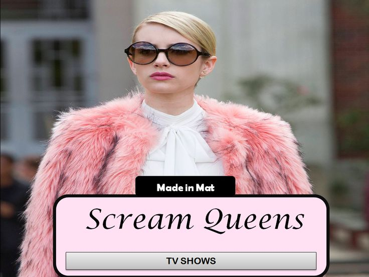 TV Shows | Scream Queens This is my favourite serie and mixes my favourite genres of horror, mystery and humour with a very feminine t...