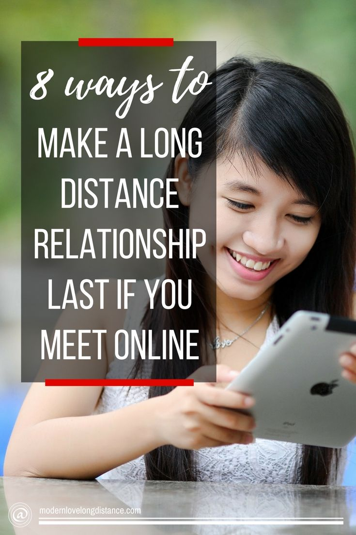 8 Ways To Make A Long Distance Relationship Last If You Meet Online