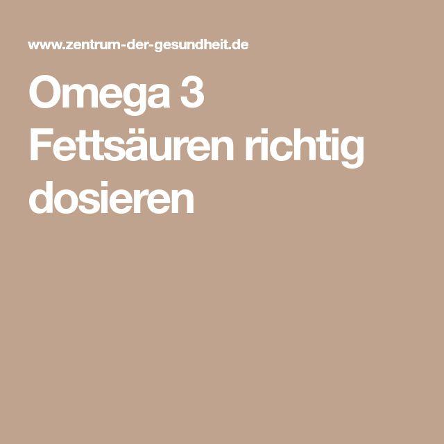 Omega 3 Fettsäuren richtig dosieren