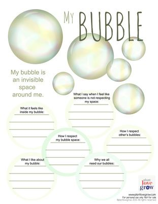 Use the idea of a bubble as a way to talk about personal space and boundaries. It is a sacred space, vital and essential to our growth and happiness. It protects us from the energy we automatically pick up from each other and allows us to deal with our own emotions without being bombarded by outside information. www.plantlovegrow.com