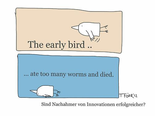 the early bird ate too many worms and died