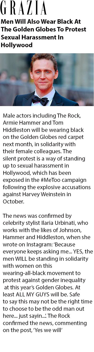 Men Will Also Wear Black At The Golden Globes To Protest Sexual Harassment In Hollywood . Link: https://graziadaily.co.uk/celebrity/news/men-will-also-wear-black-golden-globes-protest-sexual-harassment-hollywood/