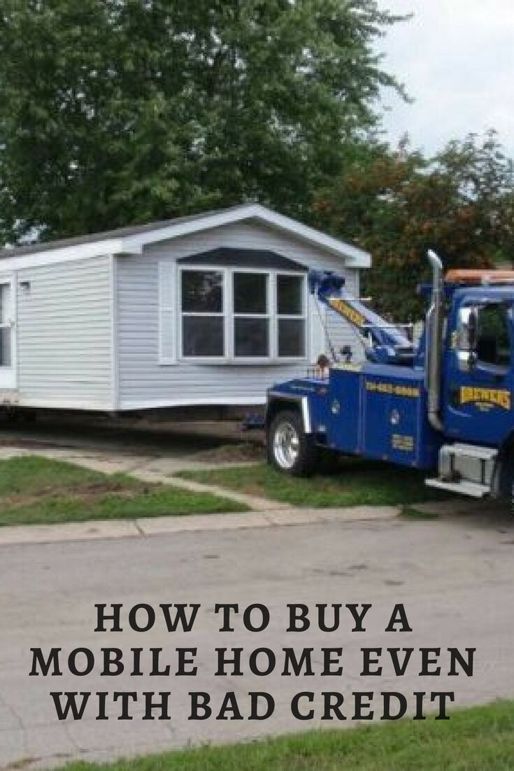 Learn How To Buy A Mobile Home With Bad Credit Buying A Mobile