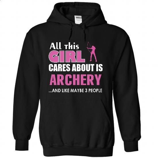 All this girl cares about is archery - #sport shirts #hooded sweatshirt. ORDER NOW => https://www.sunfrog.com/LifeStyle/All-this-girl-cares-about-is-archery-7883-Black-26382526-Hoodie.html?60505