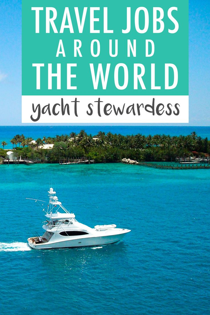 best ideas about travel jobs travel ideas the yachting industry is very unique as it allows you the opportunity to travel the
