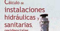 CÁLCULO DE INSTALACIONES HIDRÁULICAS Y SANITARIAS RESIDENCIALES Y COMERCIALES 1 Libro Autor Enríquez Harper, Gilberto Editor Limusa...