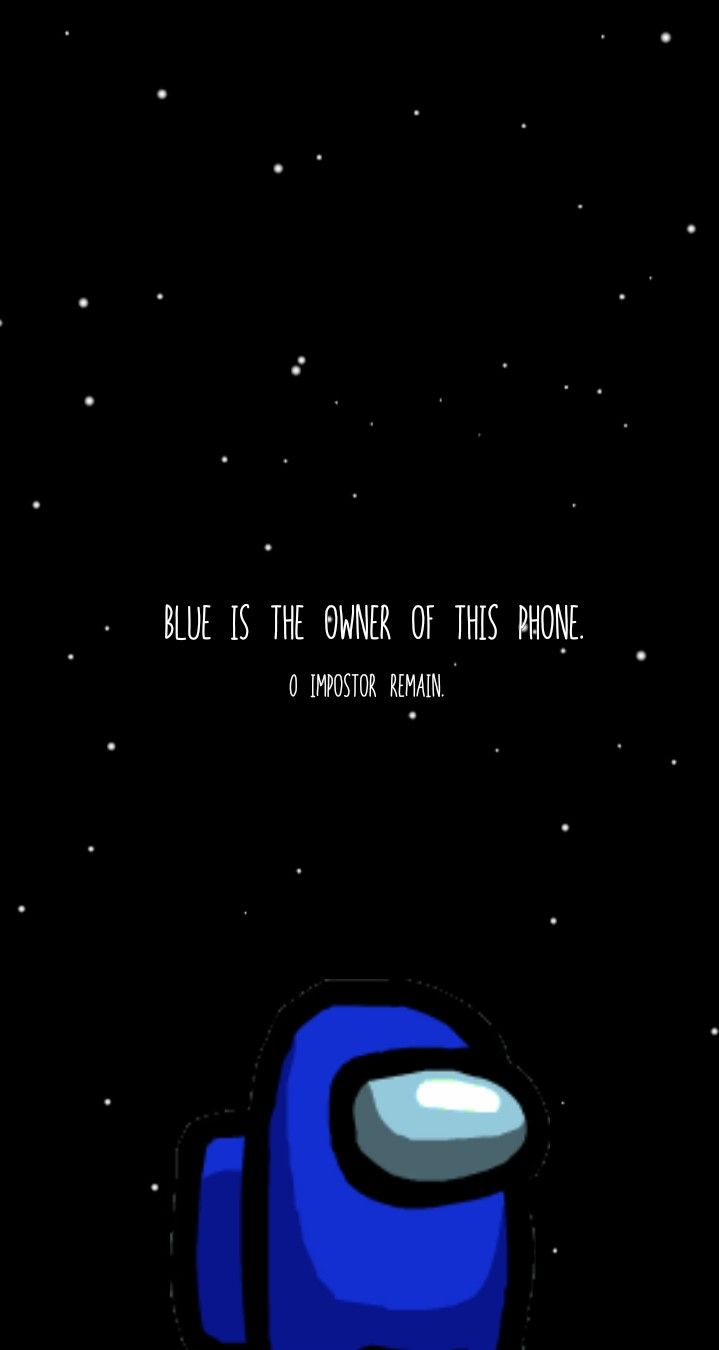 Blue Crewmate Among Us Wallpaper Cool Backgrounds Wallpapers Dont Touch My Phone Wallpapers Cartoon Wallpaper Iphone