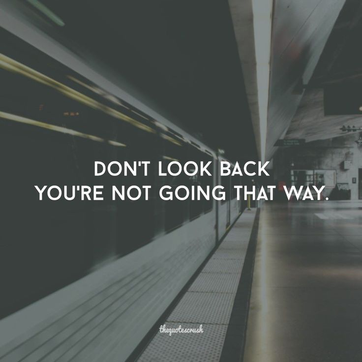 Don T Look Back You Re Not Going That Way: Best 25+ Don't Look Back Ideas On Pinterest