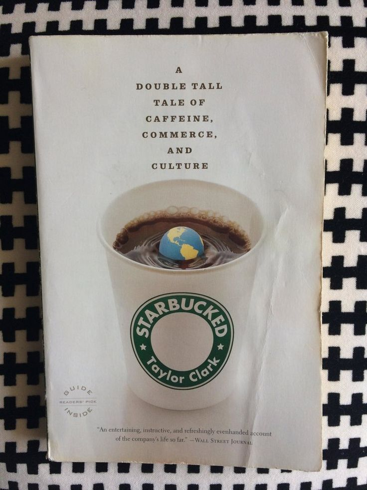 Starbucked by Taylor Clark, books, coffee, culture, coffee shop, Starbucks, amreading, read, writing, cafe, the story of cafes in America, American cafes, cafe history, coffee shop history, starbucks history, interesting cafe stories, coffee culture