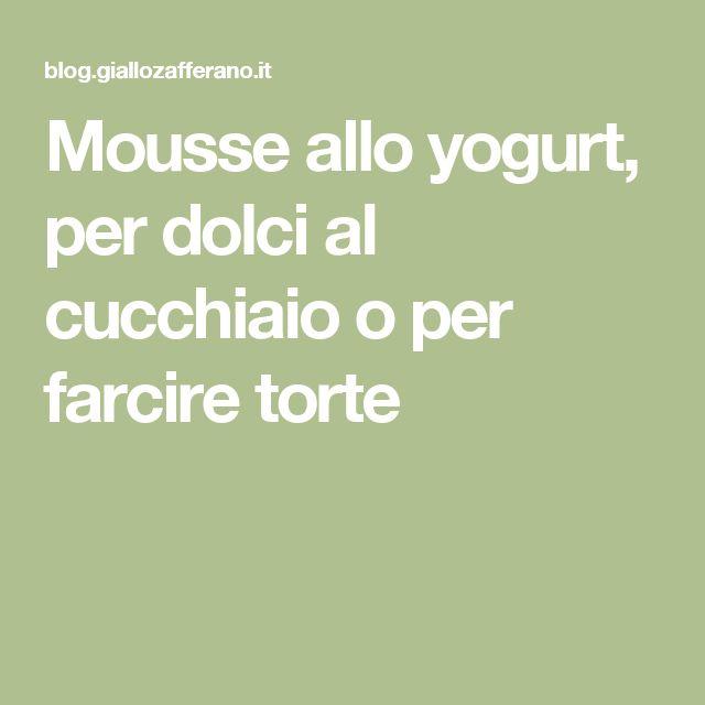 Mousse allo yogurt, per dolci al cucchiaio o per farcire torte