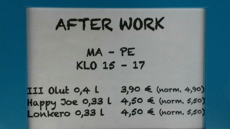 After work happy hour in Finland. (Mo- Fri 3-5 pm)