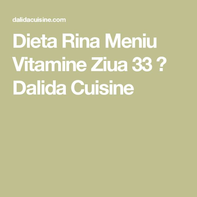 Dieta Rina Meniu Vitamine Ziua 33 ⋆ Dalida Cuisine