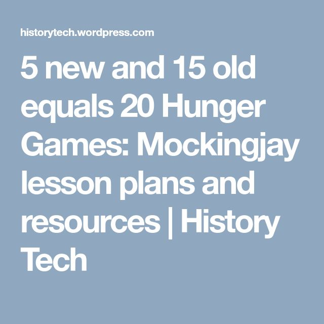5 new and 15 old equals 20 Hunger Games: Mockingjay lesson plans and resources | History Tech