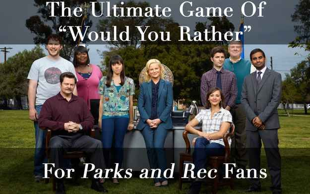 "The Ultimate Game Of ""Would You Rather"" For ""Parks And Rec"" Fans"