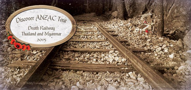 Discover ANZAC TOUR 2015 Discovering the history of the Death Railway