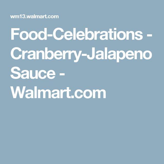 Food-Celebrations - Cranberry-Jalapeno Sauce - Walmart.com