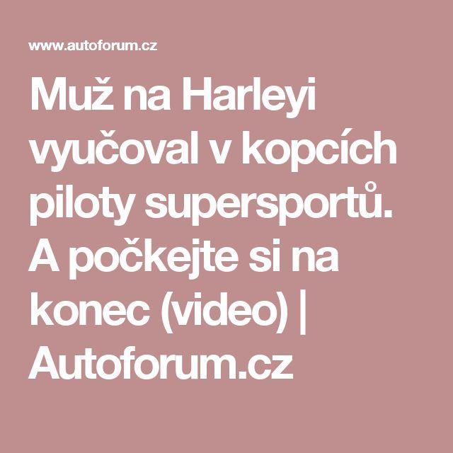Muž na Harleyi vyučoval v kopcích piloty supersportů. A počkejte si na konec (video)   Autoforum.cz